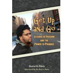 Get up and Go: Lessons in Freedom and the Power to Produce