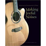 Making Joyful Noises: Mastering the Fundamentals of Music