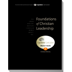 Module 7: Foundations of Christian Leadership, Mentor's Guide