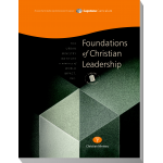 Module 7: Foundations of Christian Leadership, Student Workbook