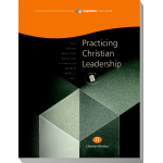 Module 11: Practicing Christian Leadership, Student Workbook